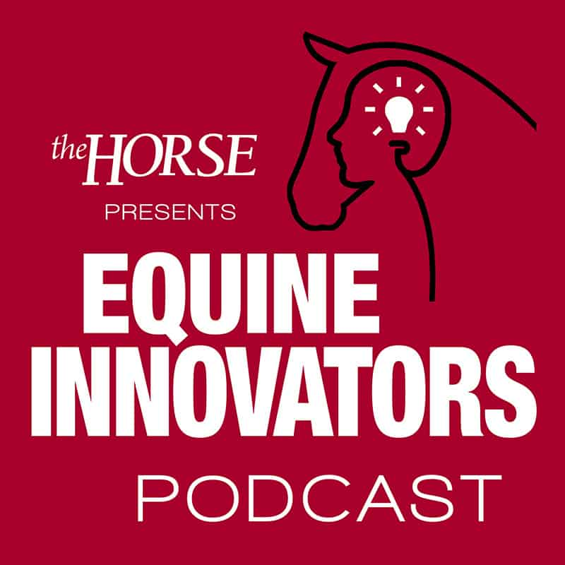 Introducing The Horse's New 'Equine Innovators' Podcast
