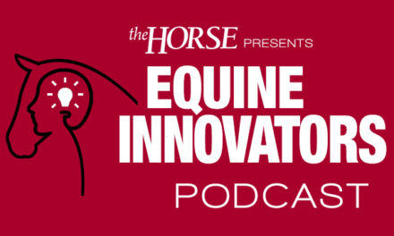 Introducing <em>The Horse's</em> New 'Equine Innovators' Podcast