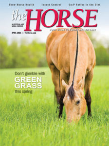The Horse: Your Guide to Equine Health Care, April 2021